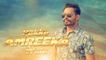 Pakke Amreeka Wale ( Full Video) Prabh Gill Latest Punjabi Songs