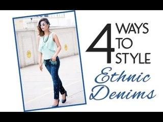4 Ways To Style: Ethnic Denims