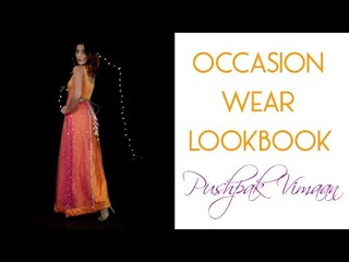 Occasion Wear LookBook  | Pushpak Vimaan