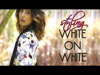 How To Style: White on White