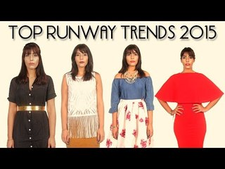 2015 Fashion Trends | How To Style Runway Trends