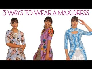 How To Wear A Maxi Dress 3 Ways