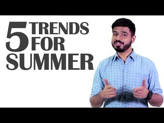 5 Trends for Summer