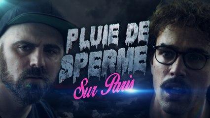 Pluie de Sperme sur Paris - Bapt&Gael