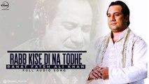 Rabb Kise Di Na Todhe | Full Video HD | Rahat Fateh Ali Khan | Jassi