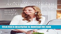 Read Danielle Walker s Against All Grain: Meals Made Simple: Gluten-Free, Dairy-Free, and Paleo