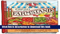 Read Fresh from the Farmstand: Recipes to Make the Most of Everyone s Favorite Fruits   Veggies