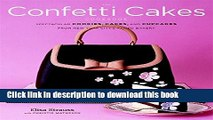 Download The Confetti Cakes Cookbook: Spectacular Cookies, Cakes, and Cupcakes from New York City
