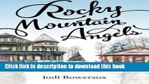 [Download] Rocky Mountain Angels (Rocky Mountain Series Book) Free Books