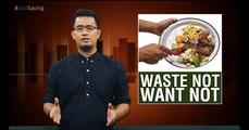 #JUSTSAYING: Raya - Waste Not, Want Not