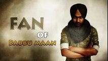 Fan Of Babbu Maan ● Ammy Virk ● Jattizm ● New Punjabi Songs 2016 ● Full Audio Song