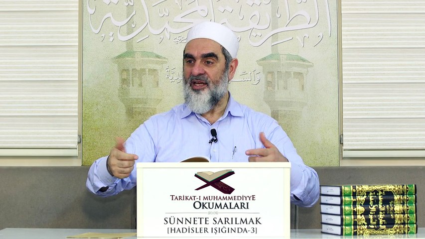 16) Tarikat-ı Muhammediyye Okumaları - Sünnete Sarılmak [Hadisler Işığında - 3] - Nureddin Yıldız