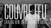 Couvre Feu - Freestyle live : GATO, DJ KEN, BRIDJAHTING & SAIK