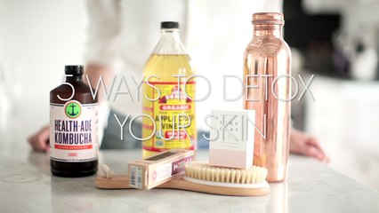 5 Ways To Detox Your Skin