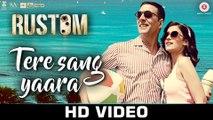 Tere Sang Yaara - Rustom - Akshay Kumar & Ileana D'cruz - Atif Aslam - Arko - Romantic Love Songs - HD