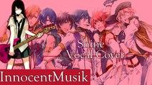 Uta no Prince-sama: Shine (Vocal Cover)   InnocentMusik
