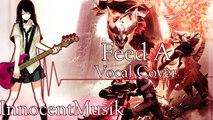 God Eater: Feed A (Vocal Cover)   InnocentMusik