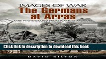 Download Germans at Arras (Images of War) E-Book Free