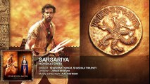 SARSARIYA Full Song _ Mohenjo Daro _ Hrithik Roshan, Pooja Hegde _ A R Rahman