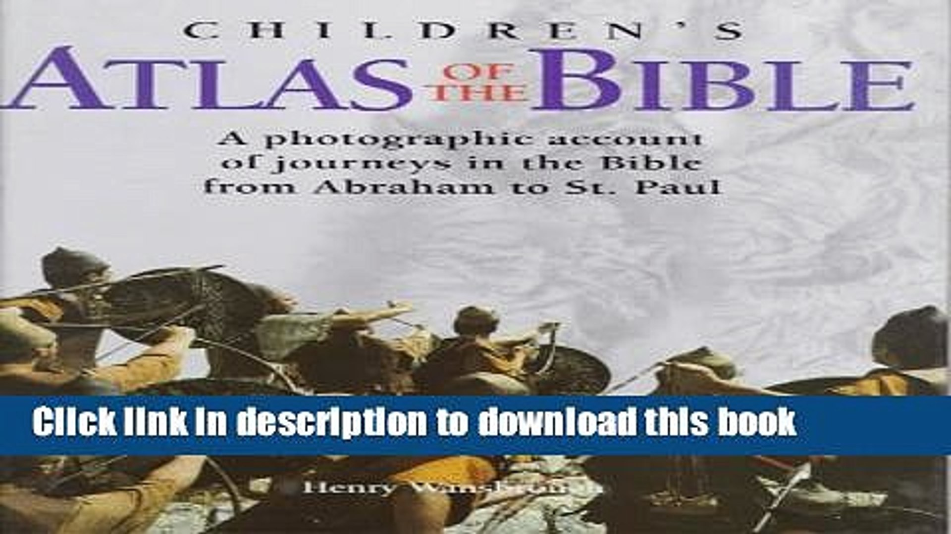 Read Children s Atlas of the Bible: A Photographic Account of the Journeys in the Bible from