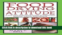 Read Food Drying with an Attitude: A Fun and Fabulous Guide to Creating Snacks, Meals, and Crafts