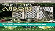 Read Trellises, Arbors   Pergolas: Ideas and Plans for Garden Structures (Better Homes   Gardens
