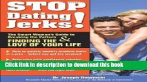 [PDF] Stop Dating Jerks!: The Smart Woman s Guide to Breaking the Pattern   Finding the Love of