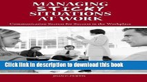 Read Managing Sticky Situations at Work: Communication Secrets for Success in the Workplace  Ebook