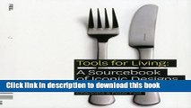Download Tools for Living: A Sourcebook of Iconic Designs for the Home  EBook