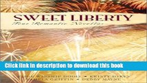[PDF] Sweet Liberty: Freedom s Cry/Free Indeed/American Pie/Lilly s Pirate (Inspirational Romance