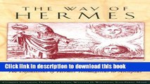 Read The Way of Hermes: New Translations of The Corpus Hermeticum and The Definitions of Hermes