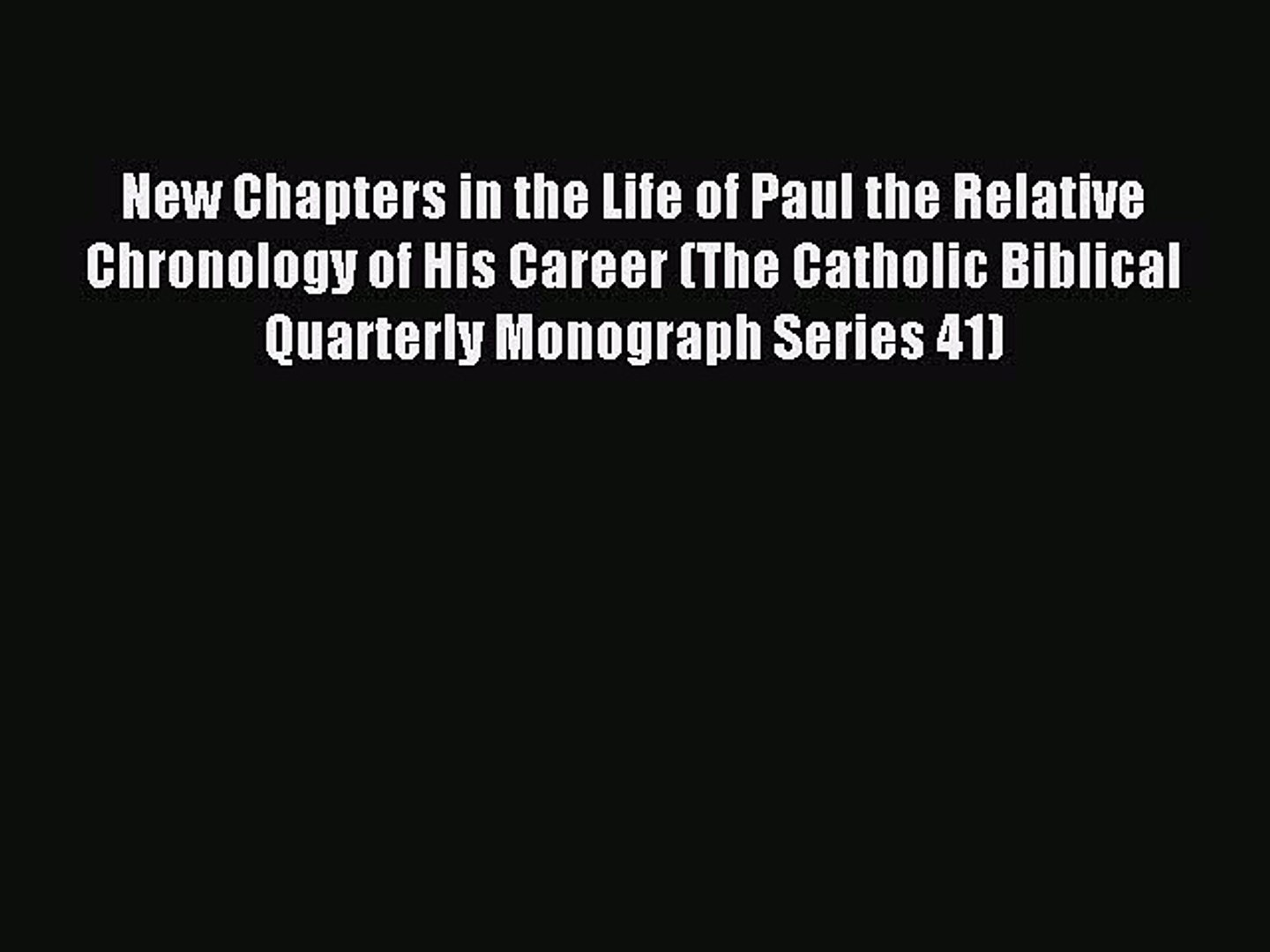 New Chapters in the Life of Paul: The Relative Chronology of His Career
