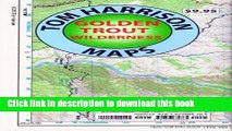 Download Golden Trout Wilderness Trail Map: Shaded-Relief Topo Map (Tom Harrison Maps) Ebook PDF