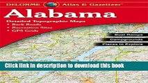 Read Alabama Atlas and Gazetteer (Alabama Atlas   Gazetteer) ebook textbooks