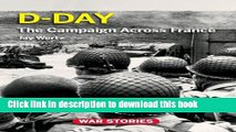 Download D-Day: The Campaign Across France (War Stories World War II Firsthand) E-Book Free