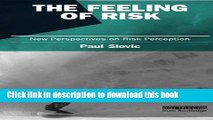 Read The Feeling of Risk: New Perspectives on Risk Perception (Earthscan Risk in Society)  Ebook