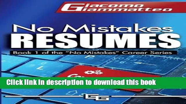 Read No Mistakes Resumes: How To Write A Resume That Will Get You The Interview (No Mistakes