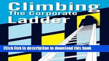 Download Climbing The Corporate Ladder PDF Online