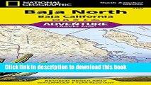 Read Baja North: Baja California [Mexico] (National Geographic Adventure Map) ebook textbooks