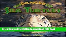 Read Endangered Sea Turtles (Earth s Endangered Animals)  Ebook Online