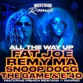 FAT JOE ft REMY MA & SNOOP DOGG & THE GAME & E- 40 -All The Way Up- (Westside) Official Remix 2016.