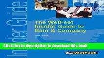 Download The WetFeet Insider Guide to Bain   Company E-Book Free