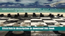 [PDF] Richard Dawkins and His God Delusion: A Preliminary Critique of His Truth Claims Read Online
