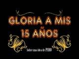 GLORIA A MIS 15 AÑOS s24 quinceañera pantalla