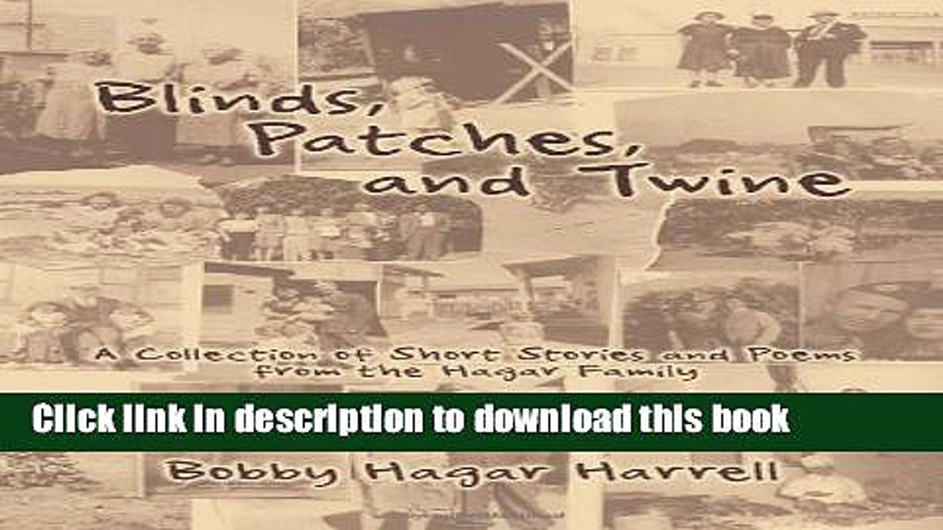 Download Blinds, Patches and Twine: A Collection of Short Stories and Poems from the Hagar Family