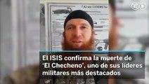 ISIS confirma la muerte de 'El Checheno'