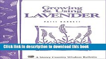 Read Growing   Using Lavender: Storey s Country Wisdom Bulletin A-155 (Storey Publishing Bulletin,