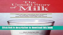 Read The Untold Story of Milk, Revised and Updated: The History, Politics and Science of Nature s