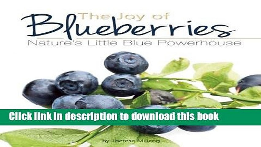 Read The Joy of Blueberries: Nature s Little Blue Powerhouse (Fruits   Favorites Cookbooks)  Ebook