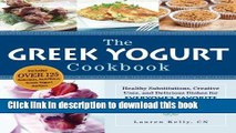 Read The Greek Yogurt Cookbook: Includes Over 125 Delicious, Nutritious Greek Yogurt Recipes